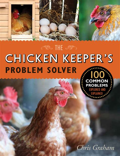 The Chicken Keeper S Problem Solver the chicken keeper s problem solver quarto homes books