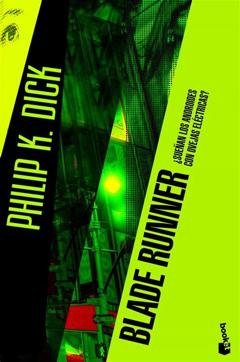 blade runner suean los b0092nmdgk 10 novelas de ciencia ficci 243 n 191 sue 241 an los androides con ovejas el 233 ctricas de philip k