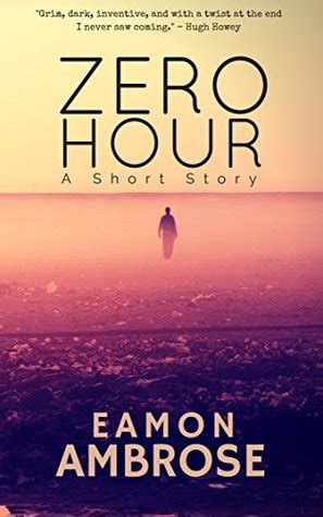 zero hour expeditionary books zero hour by eamon ambrose reviews discussion