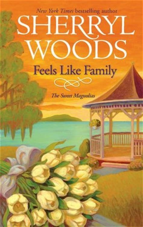 sweet magnolia books feels like family the sweet magnolias 3 by sherryl