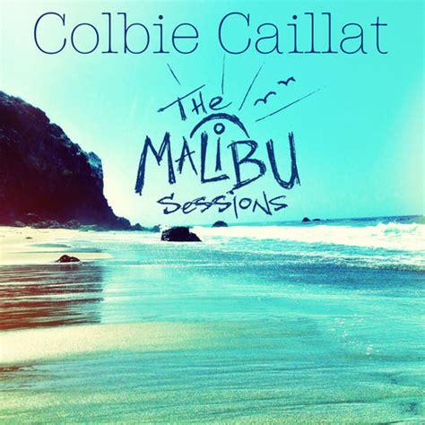 malibu album the malibu sessions colbie caillat ecoute gratuite sur
