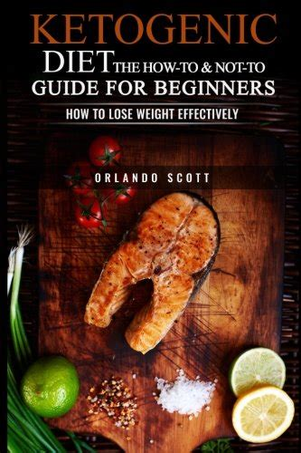 the ketogenic diet for beginners the guide to living a keto lifestyle with 120 high low carbs recipes for weight loss books best prices ketogenic diet the how to not to guide for