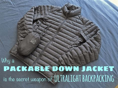 light packable down jacket why a packable down jacket is the secret weapon of