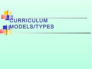 Types Of Models Curriculum Models And Types