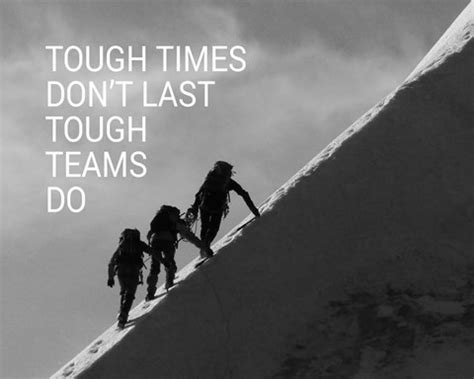 tough times don't last mountain climbing team black and