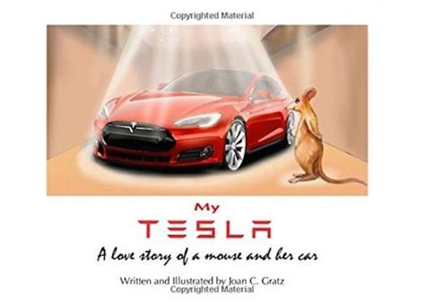 Tesla Story My Tesla A Story Of A Mouse And Car By Joan C