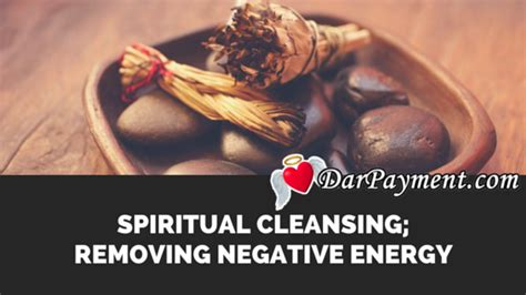 removing negative energy spiritual cleansing removing negative energy dar payment