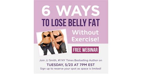 Ways To Shed Belly by Free Webinar Teaches 6 Ways To Lose Belly Without Exercise