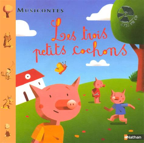 les petits livres le 2754037969 livre les trois petits cochons livre cd halliwell j o nathan musicontes 9782092114421