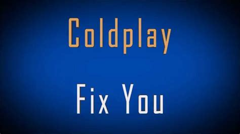 coldplay fix you coldplay fix you lyrics youtube