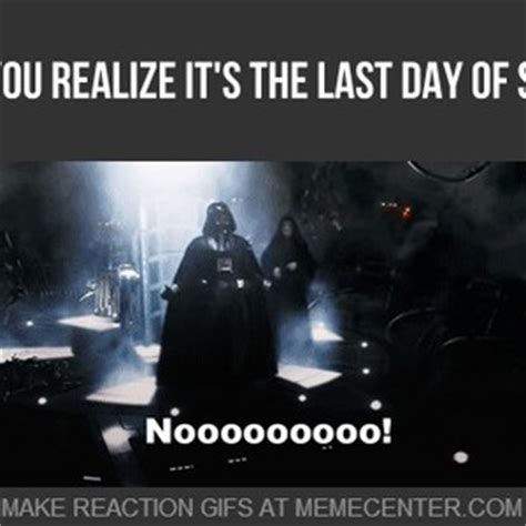 Last Day Of Summer Meme - when you realize it s the last day of summer by shade x