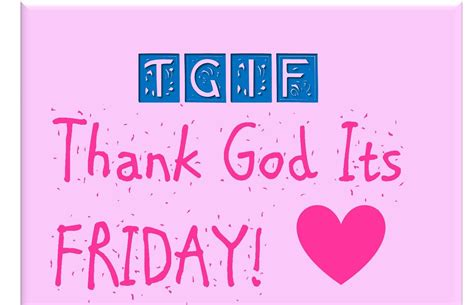 tgif quotes and images 75 top tgif quotes images and pics