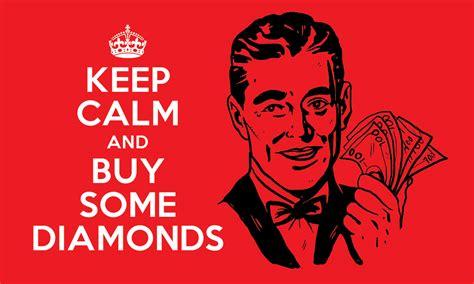Buy Diamonds by Keep Calm Buy Diamonds Desktop Wallpaper The