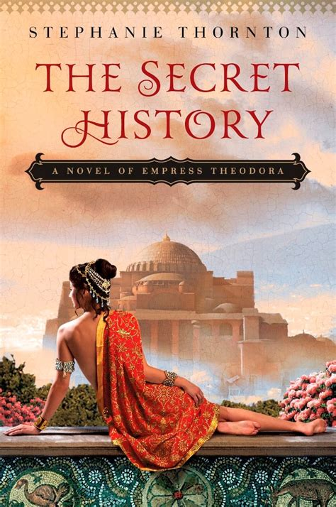 the empress a novel quot the secret history a novel of empress theodora quot by