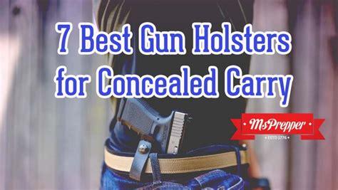 best concealed carry holster best 7 gun holsters for concealed carry msprepper