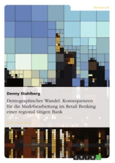 lebensphasenmodell bank demographischer wandel konsequenzen f 252 r die