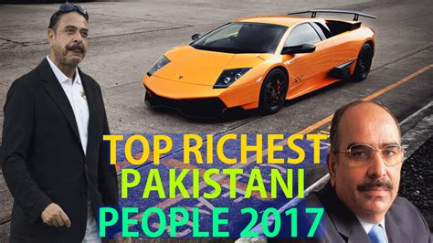 top 10 richest in pakistan 2017 pakistan richest richest in pakistan