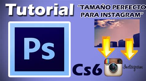 tutorial photoshop cs6 instagram tutorial photoshop cs6 como ajustar tama 209 o de imagen