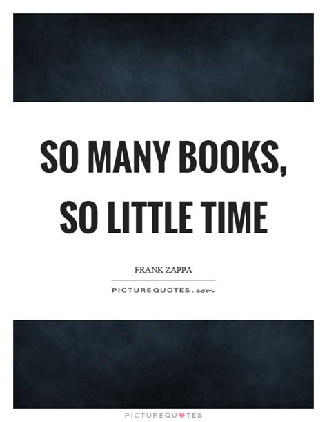 Book Review So Many Books So Time By Nelson by Frank Zappa Quotes Sayings 184 Quotations