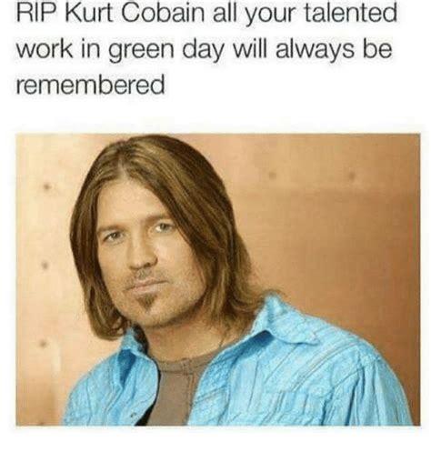 Kurt Cobain Meme - 25 best memes about green day green day memes