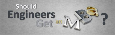 Should Software Engineers Go For An Mba by Should Engineers Get An Mba Degree College Of Engineering