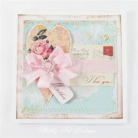 handmade mothers day cards handmade shabby chic mother s day card shabby art boutique