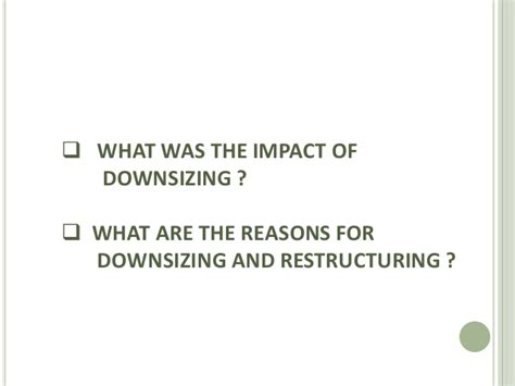 impact of downsizing organisation restructuring and downsizing