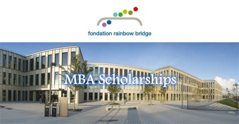 Hec Mba Deadlines 2017 by Fondation Rainbow Bridge Mba Scholarships For And