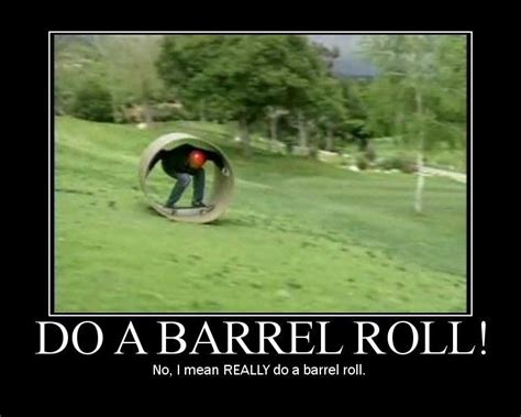 Barrel Roll Meme - topoveralls do a barrel roll photos