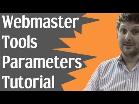 webmaster tools tutorial webmaster tools parameters tutorial youtube