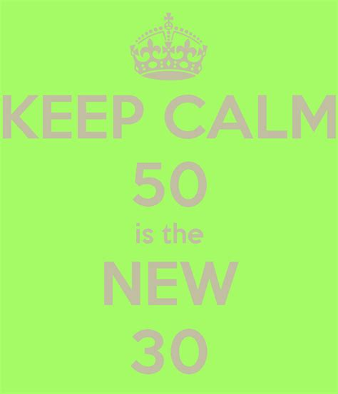 50 Is The New 30 by Keep Calm 50 Is The New 30 Poster Keep Calm