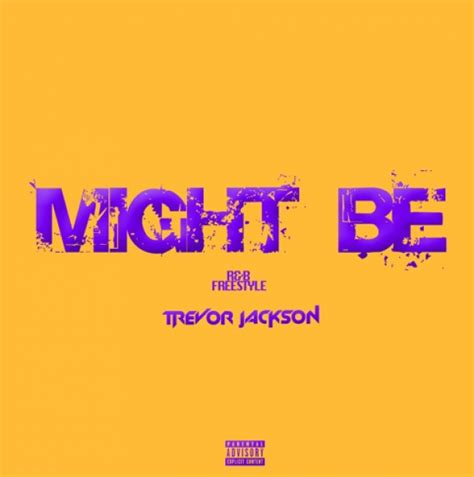 trevor jackson songs download trevor jackson might be remix download and stream