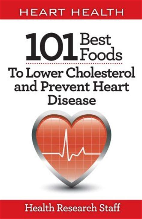 Best Detox To Lower Cholesterol by Health 101 Best Foods To Lower Cholesterol And