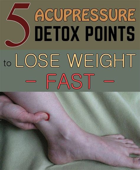 Pressure Points For Detox by 5 Acupressure Detox Points To Lose Weight Fast
