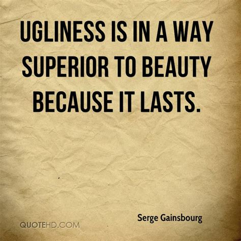 Quotes About And Ugliness ugliness quotes quotesgram