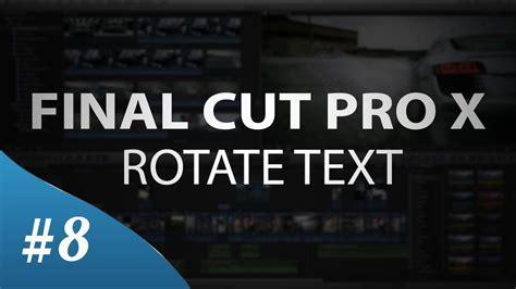 Final Cut Pro Rotate Video   final cut pro x rotate text tutorial youtube
