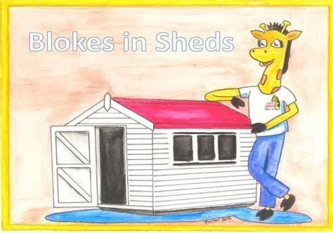 Blokes In Sheds by Blokes In Sheds The Theatre Royal