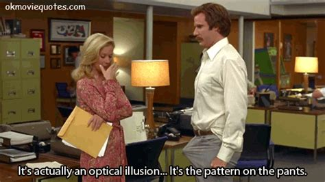 anchorman quotes pattern on the pants will ferrell quotes compilations 10 gifs movie quotes