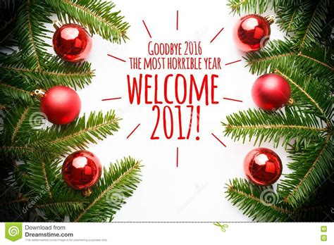 ca christmas welcome message decorations with the message goodbye 2016 you most horrible year welcome 2017