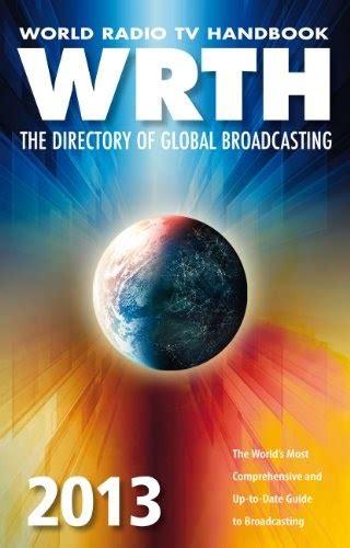 world radio tv handbook 2018 the directory of global broadcasting books shortwave radio archive world radio tv handbook 2013 the