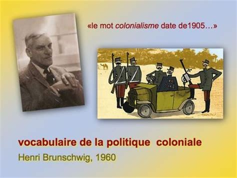 la politique coloniale le vocabulaire usuel de la politique coloniale henri brunschwig 233 tudes coloniales
