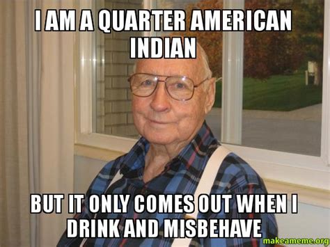 Native American Memes - racist native american meme www imgkid com the image