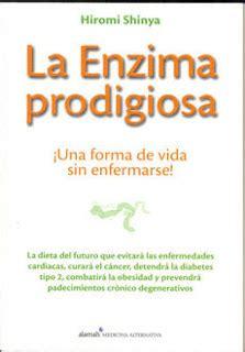 libro la enzima prodigiosa lo que dice la ciencia para adelgazar de forma f 225 cil y saludable cr 237 tica de quot la enzima