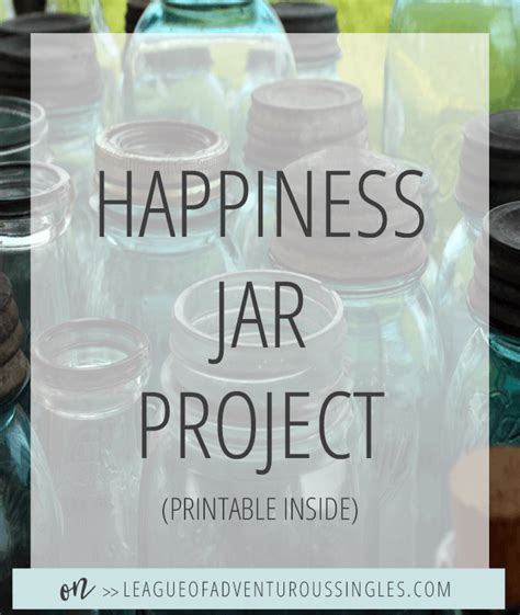 printable happy jar quotes the happiness jar the league of adventurous singles