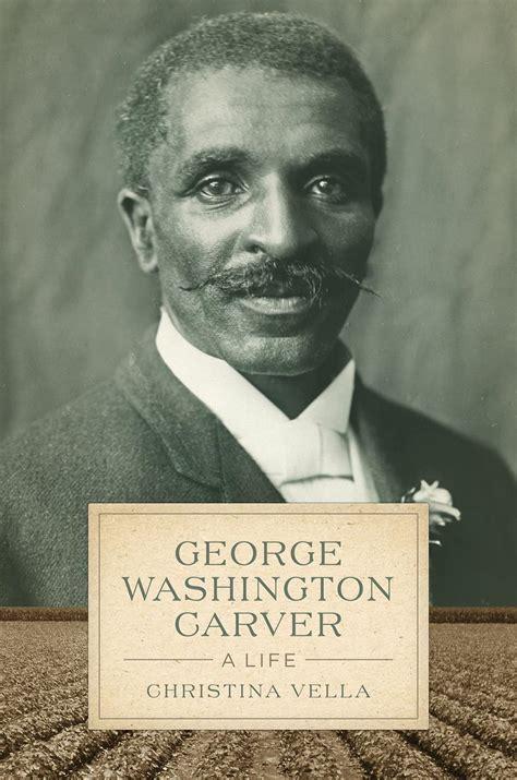 george washington biography sparknotes christina vella george washington carver a life wvxu