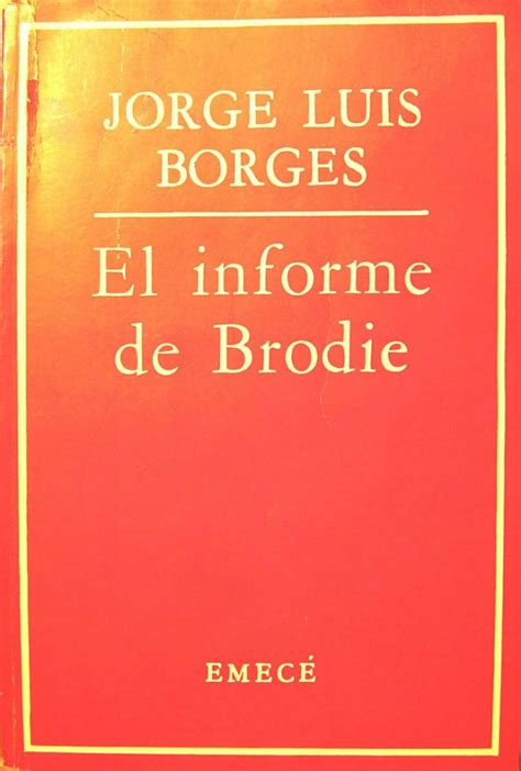el informe de brodie jorge luis borges el informe de brodie pdf gratis