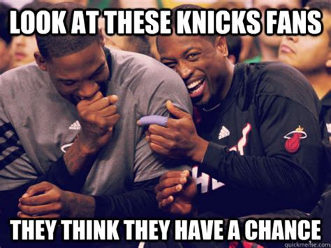 Miami Heat Fans Meme - look at these knicks fans they think they have a chance