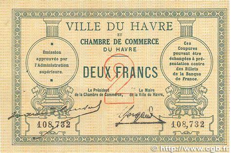 chambre de commerce certificat d origine 2 francs r 233 gionalisme et divers le havre 1914 jp