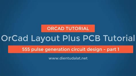 orcad layout tutorial video orcad layout plus pcb tutorial pulse generation