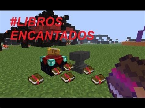 libros encantados tutorial minecraft libros encantados enchanted books youtube